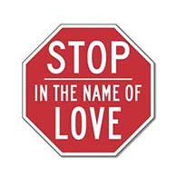 STOP In The Name of LOVE Stop Sign - 12x12 or 18x18