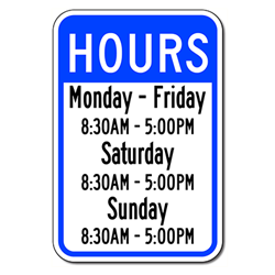 Business Hours Signs - 12x18 - Reflective Rust-Free Aluminum Property Signs