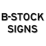 B Stock Signs