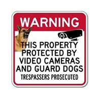 Property Protected By Video Cameras and Guard Dogs - 18x18