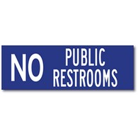 No Public Restrooms  Window Decal or Wall Label