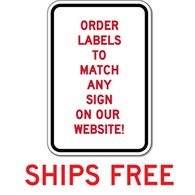 Custom Labels Made to match any sign shown on our website