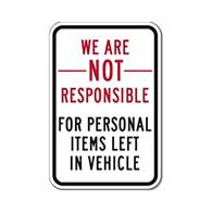 We Are Not Responsible For Personal Items Left In Vehicle - 12X18 size - Rust-free heavy gauge aluminum Reflective We Are Not Responsible For Personal Items Left In Vehicle Sign