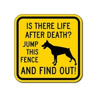 Buy Is There Life After Death Dog Security Signs - 12x12 - Reflective Aluminum Guard Dog Signs