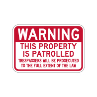 Warning This Property Patrolled By Security Sign - 18x12 - Reflective rust-free .063 aluminum Security Sign