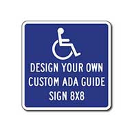 Design Your Own Custom ADA Guide Signs - 8x8 - Reflective Rust-Free Heavy Gauge Aluminum ADA Guide Signs