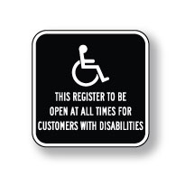 This Register To Remain Open At All Times For Customers With Disabilities Sign - 12x12 - Reflective Rust-Free Aluminum ADA Guide Signs
