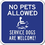 No Pets Allowed Service Animals Are Welcome Sign - 12x12 - Reflective Rust-Free Aluminum No Pets Allowed Signs for Outdoor or Indoor Use