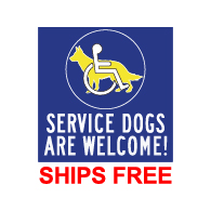 Service Dogs Are Welcome Sign - 9x9