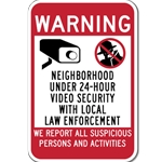 Neighborhood Under 24-Hour Video Security With Local Law Enforcement Sign- 12x18