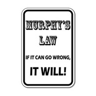 Murphy's Law Sign - 12x18 - Reflective Rust-Free Heavy Gauge Aluminum Just like our Road Legal Children At Play Signs, but with a twist...