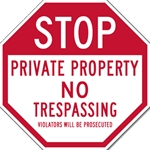 Private Property No Trespassing Violators Will Be Prosecuted STOP Sign - 12x12 or 18x18 - Reflective Rust-Free Heavy Gauge Aluminum No Trespassing Signs