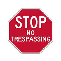 No Trespassing STOP Sign - 12x12