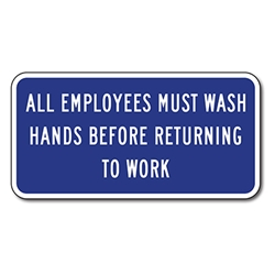 All Employees Must Wash Hands Before Returning To Work Signs - 12x6 - Reflective rust-free aluminum Restroom Signs