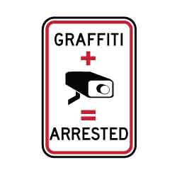 No Graffiti Security Sign: Graffiti plus Security Camera equals Arrested Sign