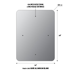 18x24 .063 gauge aluminum blanks with 1.5-inch corner radius and 3/8-inch holes at top and bottom center 1.5-inches from edge. Holes align with standard 1-inch center-to-center U-Channel Sign Posts