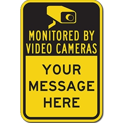 Custom Monitored By Video Cameras Signs - 12x18