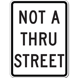 Not A Thru Street Signs - 18x24 - Reflective Rust-Free Heavy Gauge Aluminum Parking Lot and Road Sign
