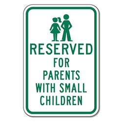 Reserved For Parents With Small Children, Hospital parking signs, hospital parking lot signs, hospital signage Sign - 12x18
