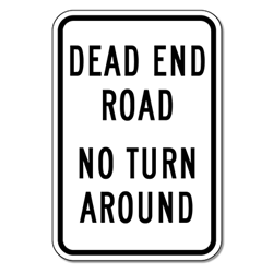 Dead End Road No Turn Around Sign - 12X18 - Reflective rust-free heavy gauge aluminum Dead End Road No Turn Around signs from STOPSignsAndMore.com sign- 12X18 - Reflective rust-free heavy gauge aluminum Private Driveway sign