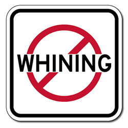 No Whining Sign Sign - 12x12 - Control unwanted Whining with this durable and reflective aluminum No Smoking Symbol Sign