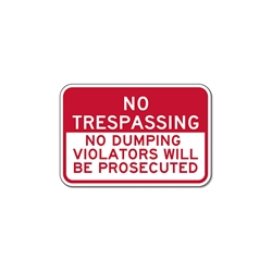 No Trespassing No Dumping Violators Will Be Prosecuted Sign - 18x12