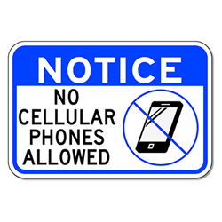 Notice No Cellular Phones Allowed Sign - 18x12 - Reflective Rust-Free Aluminum No Cell Phones Allowed Signs