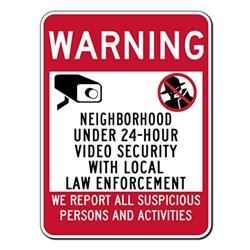 Neighborhood Under 24-Hour Video Security With Local Law Enforcement Sign- 18x24