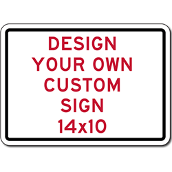 Buy Custom Signs 14x10 Square Custom Sign