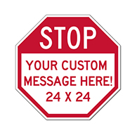 Real STOP Signs: Design Your Own Custom 24x24 Reflective Rust-Free Heavy Gauge Aluminum STOP Signs!