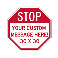 Custom STOP Signs, Create Your Own Custom Reflective Aluminum STOP Signs Online Now!