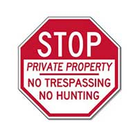 No Trespassing No Hunting STOP Sign - 12x12