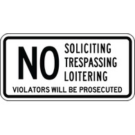 No Soliciting Trespassing Loitering Violators Will Be Prosecuted Sign - 12x6 - Reflective aluminum Security Sign