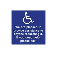ADA Ask For Assistance Guide Signs: We Are Pleased To Provide Assistance To Anyone Requesting It. If You Need Help,  Please Ask