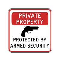 Private Property Protected By Armed Security Sign - 18x18 - Reflective heavy-gauge (.063) aluminum Security Signs