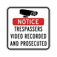 Notice Trespassers Video Recorded And Prosecuted Signs - 18x18 - Reflective rust-free heavy-gauge aluminum Video Security Signs
