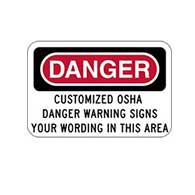 Customized OSHA Danger Warning Sign - 18x12 - Rust-free heavy-gauge and reflective OSHA compliant safety signs