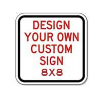 Custom 8x8 Square Sign - Made with reflective sheeting on durable, heavy-gauge aluminum