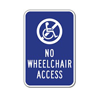 No Wheelchair Access Sign  - 12x18 - Reflective Rust-Free Heavy Gauge Aluminum No Handicapped Access Sign