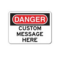 Customized OSHA Danger Warning Sign - 24x18- Rust-free heavy-gauge and reflective OSHA compliant safety signs