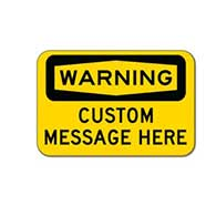 Custom OSHA Warning Sign - 18x12 - Rust-free heavy-gauge and reflective OSHA compliant safety signs