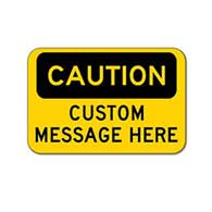 Custom OSHA Caution Sign - 18x12 - Rust-free heavy-gauge and reflective OSHA compliant safety signs