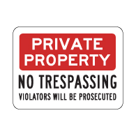 Reflective Private Property No Trespassing Violators Will Be Prosecuted Signs - 24x18