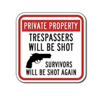Private Property Trespassers Will Be Shot Survivors Will Be Shot Again Sign - 12x12 or 18x18 size - Reflective rust-free heavy-gauge aluminum no trespassing sign