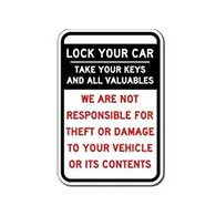 Lock Your Car and Take All Valuables Not Responsible For Theft or Damage To Vehicles Or Vehicle Contents  - 12X18 size - Rust-free heavy gauge aluminum Reflective Park At Your Own Risk Sign