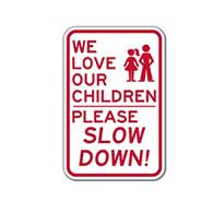 We Love Our Children Please Slow Down!  Sign - 12x18 - Reflective Rust-Free Heavy Gauge Aluminum Children At Play Signs