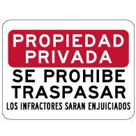 Propiedad Privada Se Prohibe Traspasar Los Infractores Seran Enjuiciados (Private Property No Trespassing Violators Will Be Prosecuted) Sign - 24x18