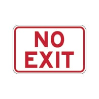 No Exit Sign in 12x18 or 18x24 sizes - Reflective Rust-Free Heavy Gauge Aluminum Parking Lot Signs