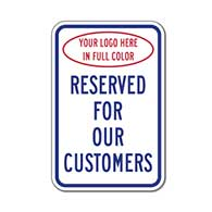 Customer Parking Signs with your full-color logo. 12x18 durable and reflective aluminum parking signs rated for at least 7 years of No-Fade Outdoor Service
