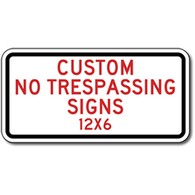 Custom No Trespassing Sign - 12X6